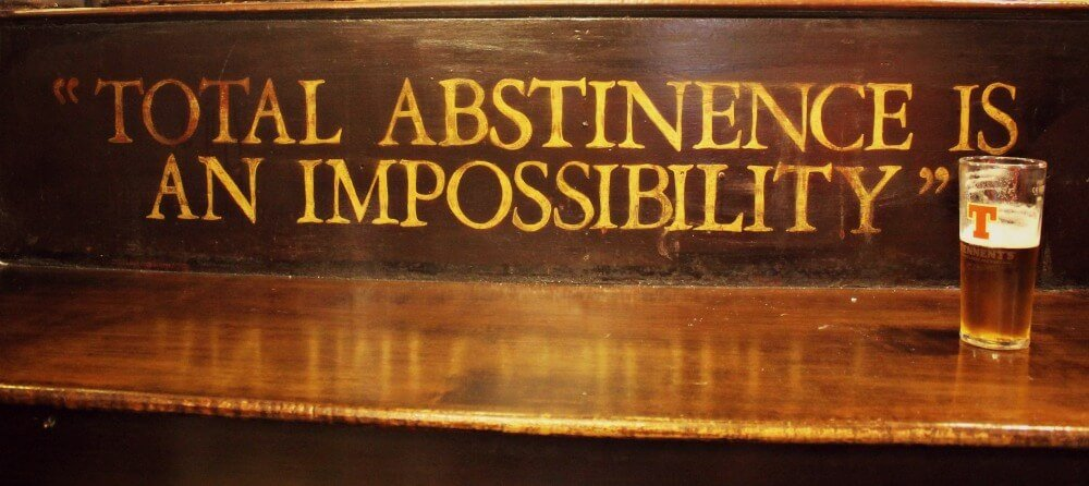 Total abstinence is an imposibility