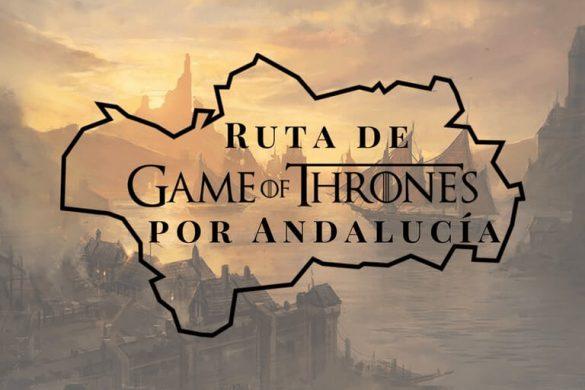 Ruta de Juego de Tronos por Andalucía
