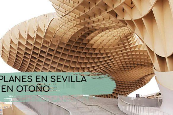 Planes en Sevilla en otoño